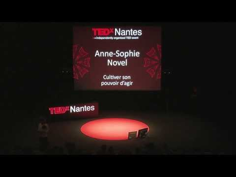 Cultiver son pouvoir d'agir: Anne-Sophie Novel at TEDxNantes