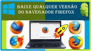 Como baixar qualquer versão do Navegador Mozilla Firefox Original 2016