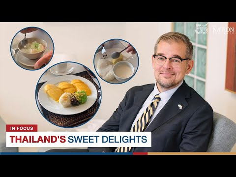 Thailand's sweet delights    The Nation Thailand