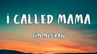 Tim McGraw - I Called Mama (HD Lyrics)