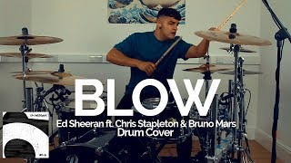 Blow - Ed Sheeran ft. Chris Stapleton & Bruno Mars - Drum Cover