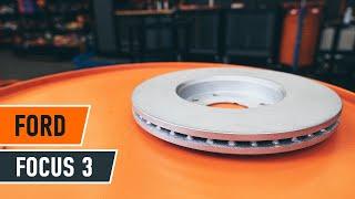 Πώς να αλλάξετε Δίσκοι εμπρόσθιων φρένων, Τακάκια εμπρόσθιων φρένων του FORD FOCUS 3 | Autodoc