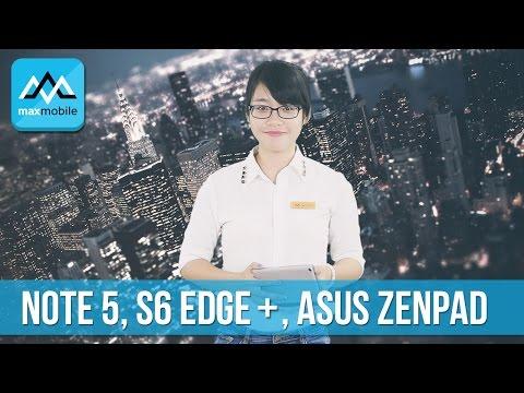 MaxNews#20 - Smartphone màn hình trong suốt, Asus Zenpad, Galaxy Note5, S6 edge+