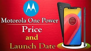 Motorola One Power with killer Specifications - Coming Soon