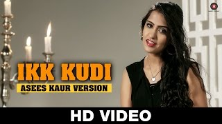 Ikk Kudi -  Asees Kaur Version | Udta Punjab | Amit Trivedi | Specials by Zee Music Co.