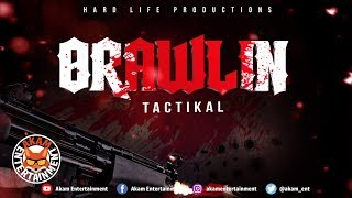 Tactikal - Brawlin [Crime Agent Riddim] January 2019
