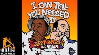 Dizzy Wright ft. Berner - I Can Tell You Needed It [Prod. Darryl Overdiep] [Thizzler.com]