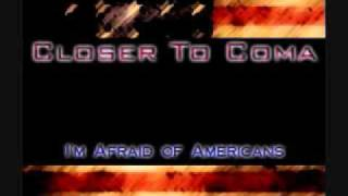 """Closer to Coma - """"I'm Afraid of Americans"""" (David Bowie Cover)"""