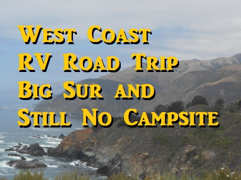 West Coast RV Road Trip - Still no campsites - Big Sur