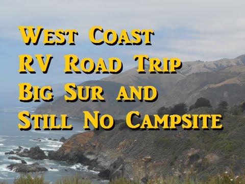 West Coast RV Road Trip - Still no campsites - Big Sur