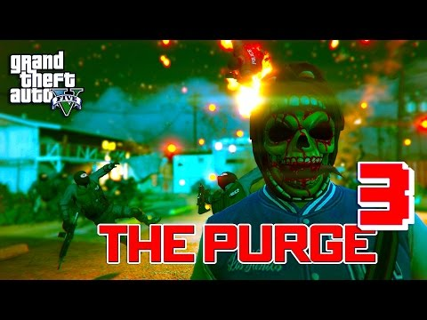 GTA 5 ONLINE - THE PURGE SEASON 2 EPISODE...