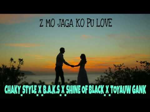 Z MO JAGA KO PU LOVE_-_Chaky_style_X_BAKS_TEAM_X_SHINE-OF-BLACK_X_TOYAUW GANK