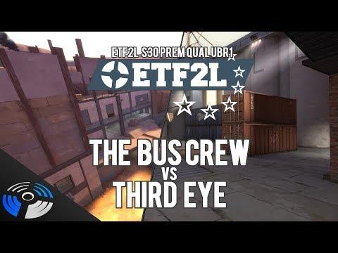 ETF2L S30 Prem Qual UBR1: The Bus Crew vs. Third Eye
