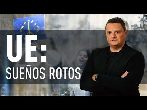 Unión Europea: Sueños rotos - El Zoom de RT
