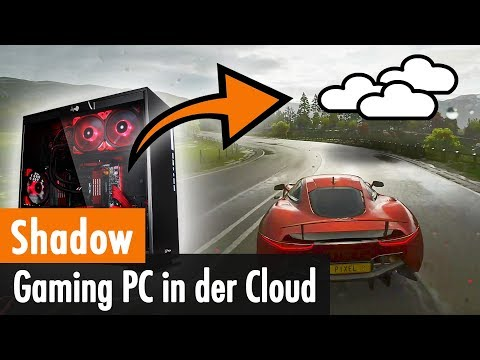 Shadow: Mein neuer Gaming-PC in der Cloud [Erste Schritte, Praxistest]