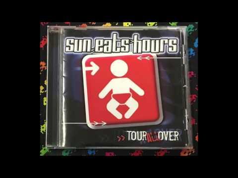 Sun Eats Hours – Tour All Over (Full)