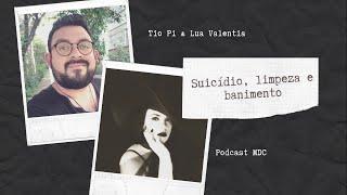 Podcast MDC 2: limpeza e banimento com Tio Pi e Lua Valentia