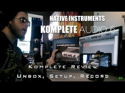KOMPLETE AUDIO 6 - UNBOX, SETUP, RECORD
