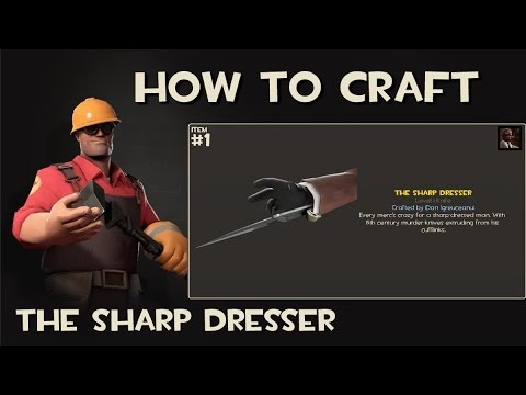 Team Fortress 2 How To Craft The Sharp Dresser