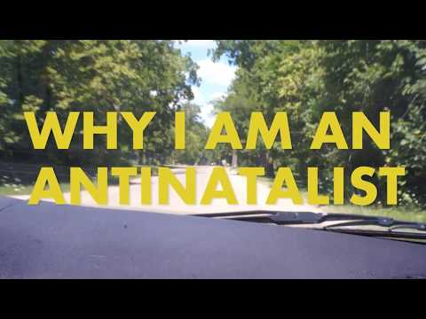 Why I Am An Antinatalist