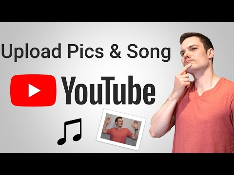 How to Upload Music and Pictures to YouTube