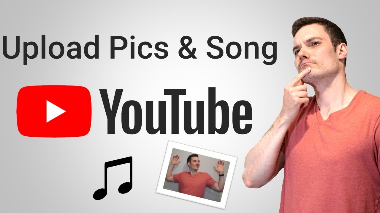 How To Upload Music And Pictures To Youtube Youtube