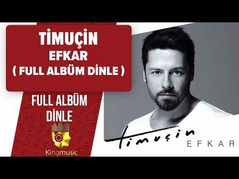 Timuçin - Efkar ( Full Albüm Dinle ) - ( Official Audio )
