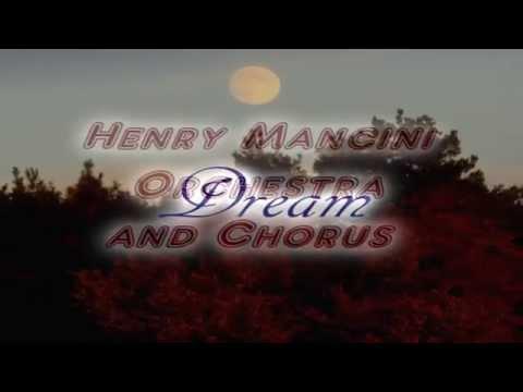 Henry Mancini ~ Dream