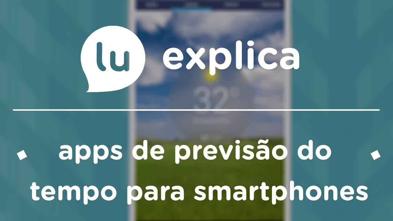 4 Apps para conferir a previsão do tempo no Smartphone - YouTube