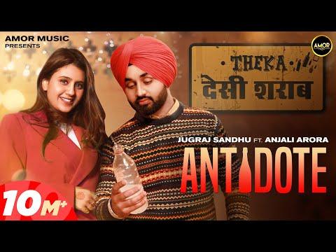 antidote-(full-video)-jugraj-sandhu-ft-anjali-arora- -shivjot- -the-boss- -latest-punjabi-songs-2021