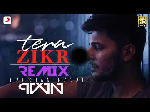 Darshan Raval - Tera Zikr (Remix)   PVVN  