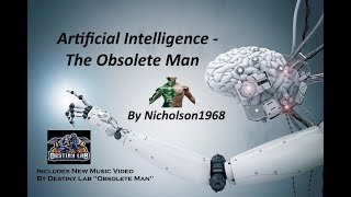 Artificial Intelligence-The Obsolete Man by Nicholson1968