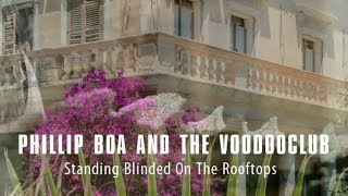 Phillip Boa & The Voodooclub - Standing Blinded On The Rooftops