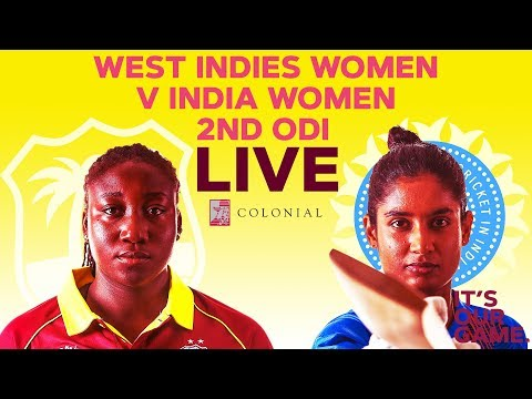🔴LIVE West Indies Women Vs India Women | 2nd Colonial Medical Insurance ODI 2019
