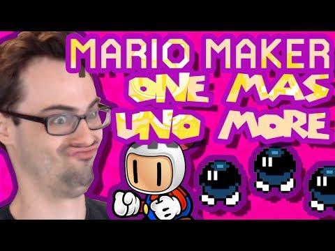 Mario Maker - Bomberman, Giant Kaizo, Japanese Bae... We Gotta Do One More #10