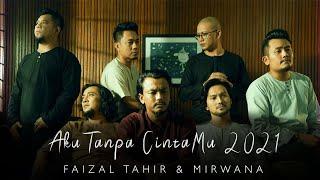 Aku Tanpa CintaMu 2021 - Faizal Tahir & Mirwana (Official Music Video)