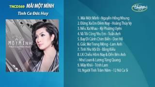 CD Mãi Một Mình (Tình Ca Đức Huy) songs from PBN 118