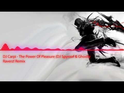 DJ Carpi - Power Of Pleasure (DJ Spyroof & Ghostly Raverz! Remix)
