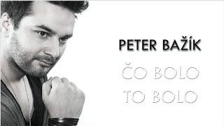 Peter Bažík - Čo bolo, to bolo (Official Lyrics Video)