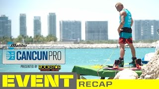 2015 Malibu Cancun Pro - Event Recap