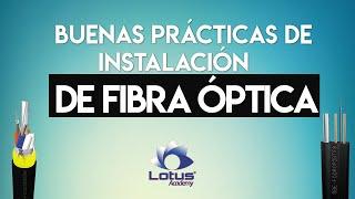 Buenas prácticas de instalación de Fibra Óptica
