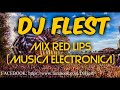 DJ Flest - Mix Red Lips (Musica Electronica)