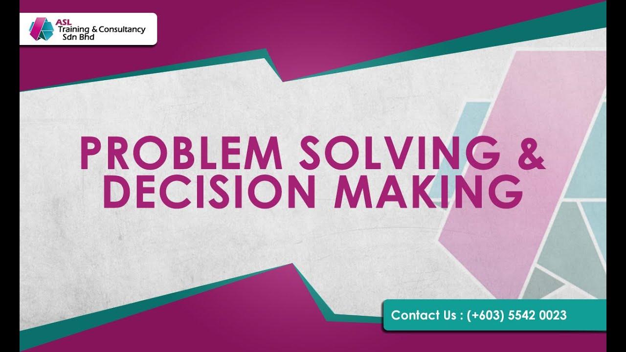 problem solving decision making asl training consultancy sdn problem solving decision making asl training consultancy sdn bhd
