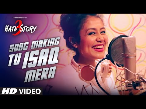 'TU ISAQ MERA' Song Making | Hate Story 3...