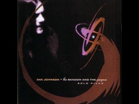 Dax Johnson - The Random and The Purpose (Full Album)