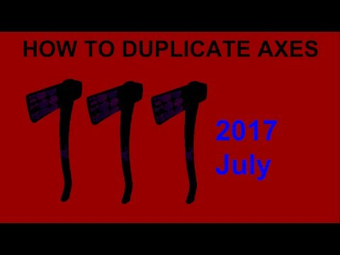 HOW TO DUPLICATE AXES IN LUMBER TYCOON 2 ON XBOX ONE IN 2017 JULY