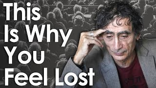 How Culture Makes Us Feel Lost - Dr. Gabor Maté On Finding Your True Self Again