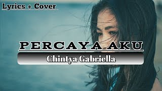 percaya-aku-chintya-gabriella--cover-by-angga-candra-enjoy-the-lyrics