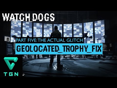 Watch Dogs Geolocated Trophy Fix Part Five The Actual Glitch