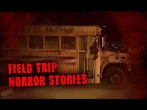 3 True Scary Field Trip Horror Stories